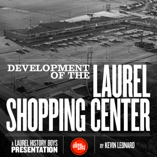 When the Laurel Shopping Center opened in 1956, it was one of the first shopping centers between Baltimore and DC. It forever changed the retail habits of the entire Laurel region. How many original stores can you name? Presented to: Laurel-Beltsville Senior Center, Savage Historical Society, Women's Club of Laurel