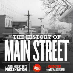 Take a literal walk through Main Street's history with Richard Friend! This is an actual walking tour, from the Laurel Museum to the B & O Train Station, complete with vintage photos and little-known, block-by-block historical details. Presented to: Laurel Historical Society